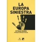 La Europa siniestra. Racismo, xenofobia, antisemitismo, islamofobia, antigitanismo, homofobia, neofascismo e intolerancia