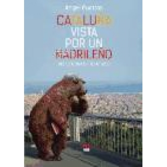 Cataluña vista por un madrileño. Reflexiones y sentires