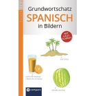 Compact Grundwortschatz Spanisch in Bildern: Bildwörterbuch mit 1.500 Begriffen & Lautschrift