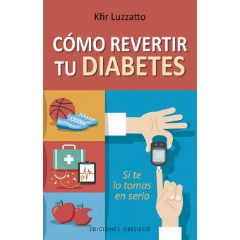 Cómo revertir tu diabetes.