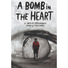 A Bomb in the Heart