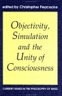 Objectivity, Simulation and the unity of consciousness