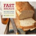 Fast Breads. 50 recipes for easy, delicious bread