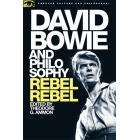 David Bowie and philosophy: rebel, rebel