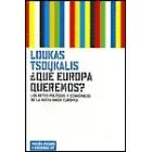 ¿Qué Europa queremos?. Los retos políticos y económicos de la nueva Unión Europea