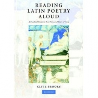 Reading latin poetry aloud: a practical guide to two thousand years of verse (incluye dos CD-Audio)