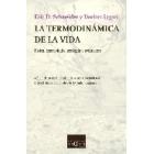 La termodinámica de la vida. Física, cosmología , ecología y evolución