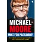 Mike for president! La verdad y nada más que la verdad sobre la democracia yanqui