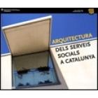 Arquitectura dels serveis socials a Catalunya