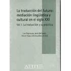 La traducción del futuro: mediación lingüística y cultural en el siglo XXI. 2 vols.