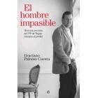 El hombre impasible. Historia secreta del PP de Rajoy camino al poder