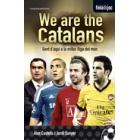 We are the catalans. Gent d'aquí a la millor lliga del món