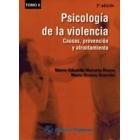 Psicología de la violencia. Causas prevención y afrontamiento  Tomo II