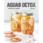 Aguas Detox. Recetas frescas y vitaminadas