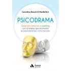 Psicodrama. Desarrollo personal y coaching con la terapia que promueve la espontaneidad como recurso