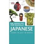 15-Minute Japanese: Learn in just 12 weeks
