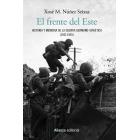 El frente del Este. Historia y memoria de la guerra germano-soviética (1941-1945)