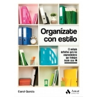 Organízate con estilo. El método definitivo para los emprendedores que trabajan desde casa