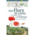 101 flors de camp, de marges i vores de Catalunya. Que cal conèixer (Miniguia de camp)