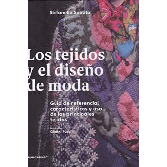 Los tejidos y el diseño de moda.  Guía de referencia, características y uso de los principales tejidos