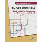 Empleo sostenible. Edad, trabajo y alternativas al retiro en la sociedad 4.0