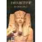 Amen-Hotep III. El esplendor de Egipto