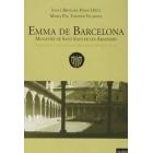 Emma de Barcelona. Primera abadessa de Catalunya. Una dona a l'inici de la història de Catalunya (S. IX-X)