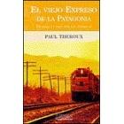 El viejo expreso de la Patagonia. Un viaje en tren por las Américas