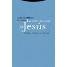 La resurrección de Jesús (Historia, experiencia, teología)