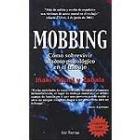 Mobbing. Como sobrevivir al acoso psicológico en el trabajo.