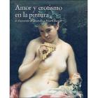 Amor y erotismo en la pintura de Raimundo de Madrazo a Miquel Barceló