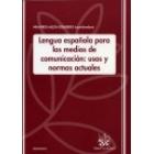 Lengua española para los medios de comunicación : usos y normas actuales