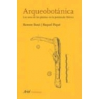 Arqueobotánica. Los usos de las plantas en la península ibérica