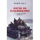Antes de Stalingrado. La invasión alemana de Rusia 1941
