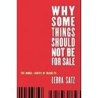 Why some things should not be for sale: the moral limits of markets