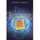 Brainstorning : Convierte el potencial de tu cerebro en pasión, energía y auténticos logros