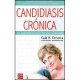 Candidiasis crónica. El síndrome oculto del Siglo XXI