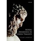 Moral awareness in greek tragedy