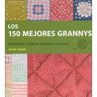 Los 150 mejores grannys. Hermosos cuadros tejidos a crochet