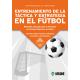 ENTRENAMIENTO DE LA TÁCTICA Y ESTRATEGIA EN EL FÚTBOL. Materiales adecuados para la Formación de Técnicos Deportivos en Fútbol