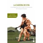 La cadera de Eva. El protagonismo de la mujer en la evolución de la especie humana