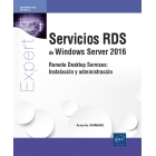 Servicios RDS de Windows Server 2016. Remote Desktop Services: Instalación y administración