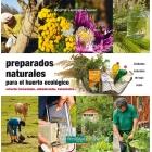Preparados naturales para el huerto ecológico. Extractos fermentados, embadurnados, tratamientos