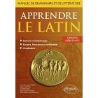 Apprendre le latin : Manuel de grammaire et de littérature. Grands débutants