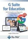 G. Suite for Education. Administración y configuración en centros educativos
