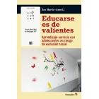 Educarse es de valientes. Aprendizaje-servicio con adolescentes en riesgo de exclusión social
