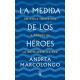 La medida de los héroes Un viaje iniciático a través de la mitología griega