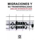 Migraciones y su transversalidad. Análisis interdisciplinar