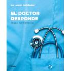 El doctor responde. Tu guía médica en casa