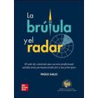 La brújula y el radar. El arte de construir una carrera profesional satisfactoria permaneciendo fiel a tus principios